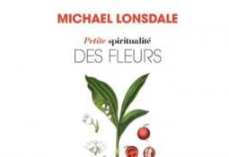 Petite spiritualité des fleurs de Michaël Lonsdale (documentaire adulte)