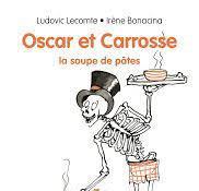 Oscar et Carrosse : La soupe de pâtes (Jeune roman)