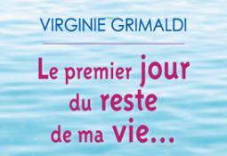 Le premier jour du reste de ma vie (Roman) de Virginie Grimaldi