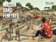 Maison sans fenêtres - enfances meurtries en Centrafrique - (BD)