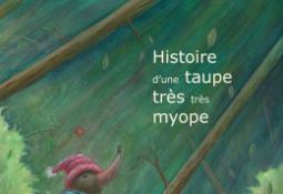 Histoire d'une taupe très très myope (Album)