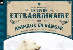 Le livre extraordinaire des animaux en danger (Documentaire jeunesse)